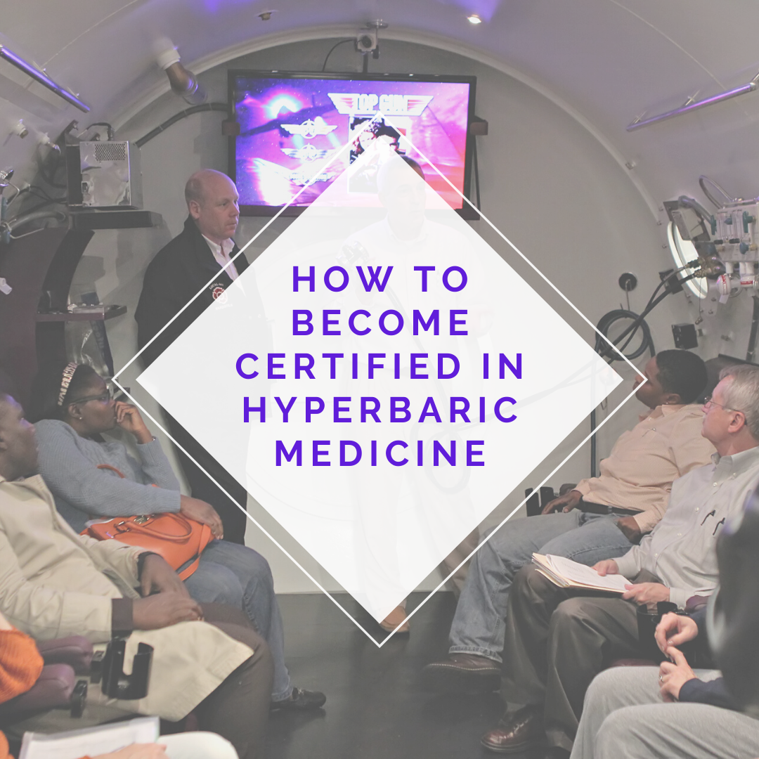 How-to-become-certified-in-Hyperbaric Medicine